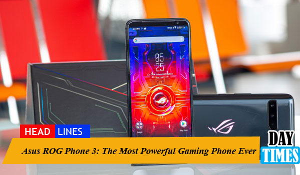 Asus ROG Phone 3: The Most Powerful Gaming Phone Ever