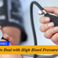 How to Deal with High Blood Pressure?