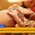 Second Marriage Law in Pakistan As Per Council of Islamic Ideology