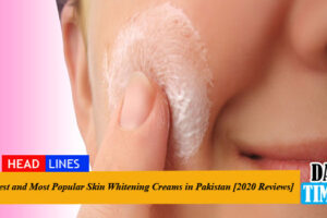 Best and Most Popular Skin Whitening Creams in Pakistan [2020 Reviews]