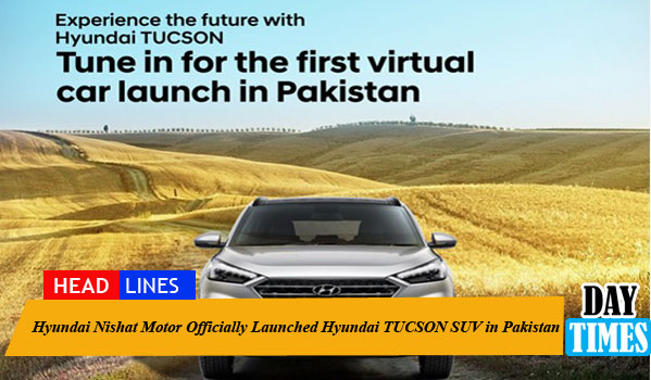 Hyundai Nishat Motor Officially Launched Hyundai Tucson Suv In Pakistan Daytimes Pk