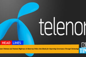 Telenor Pakistan and National Highways & Motorway Police Join Hands for Improving Governance Through Technology