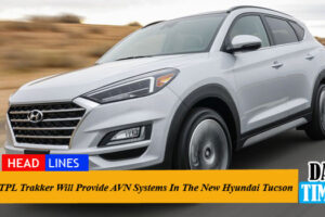 TPL Trakker Will Provide AVN Systems In The New Hyundai Tucson
