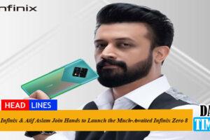 Infinix & Atif Aslam Join Hands to Launch the Much-Awaited Infinix Zero 8