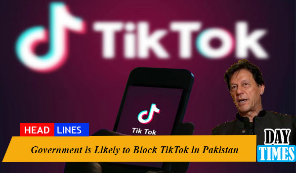 Government is Likely to Block TikTok in Pakistan