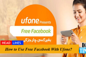 How to Use Free Facebook With Ufone?