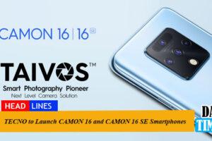 TECNO to Launch CAMON 16 and CAMON 16 SE Smartphones