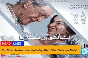 See Prime Releases Award-winning Short Film 'Nanu Aur Main'