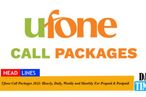 Ufone Call Packages 2021: Hourly, Daily, Weekly and Monthly For Prepaid & Postpaid