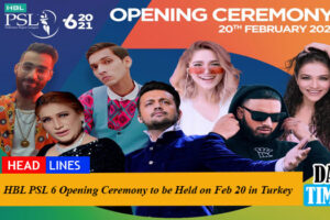 HBL PSL 6 Opening Ceremony to Be held on Feb 20 in Turkey