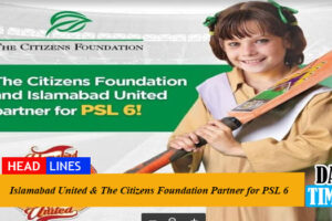 Islamabad United & The Citizens Foundation partner for PSL 6