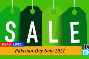 Pakistan Day Sale 2021