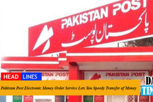 Pakistan Post Electronic Money Order Service Lets You Speedy Transfer of Money