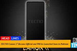 TECNO Camon 17 Became Official and Will be Launched Soon in Pakistan