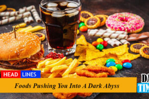 Foods Pushing You Into A Dark Abyss