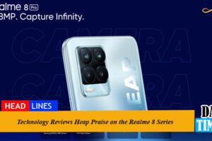 Technology Reviews Heap Praise on the Realme 8 Series.