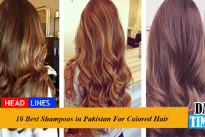 10 Best Shampoos in Pakistan For Colored Hair