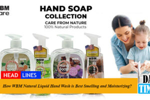 How WBM Natural Liquid Hand Wash is Best Smelling and Moisturizing?