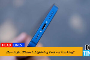 How to fix iPhone's Lightning Port not working?
