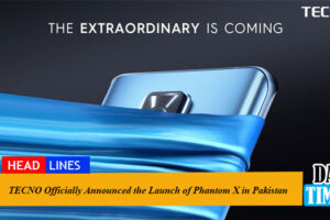 TECNO Officially Announced the Launch of Phantom X in Pakistan