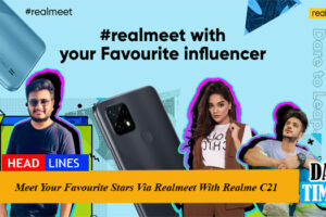 Meet Your Favourite Stars Via Realmeet with Realme C21
