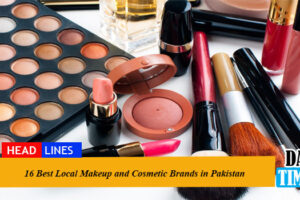 16 Best Local Makeup and Cosmetic Brands in Pakistan