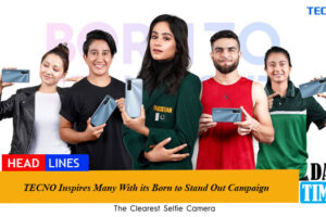 TECNO Inspires Many With its Born to Stand Out Campaign