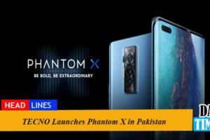 TECNO Launches Phantom X in Pakistan