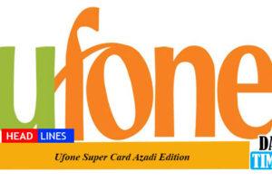 Ufone Super Card Azadi Edition