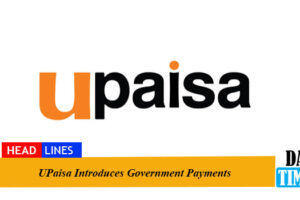 UPaisa Introduces Government Payments