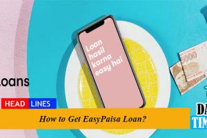 How to Get EasyPaisa Loan?