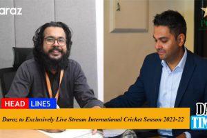 Daraz to Exclusively Live Stream International Cricket Season 2021-22