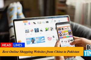 Best Online Shopping Websites from China to Pakistan