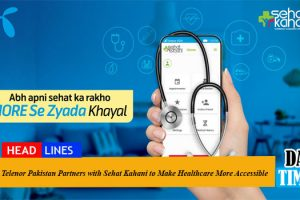 Telenor Pakistan Partners with Sehat Kahani to Make Healthcare More Accessible