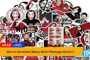 How to Download Money Heist Whatsapp Stickers?