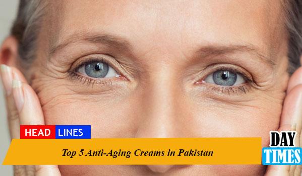 Top 5 Anti-Aging Creams in Pakistan