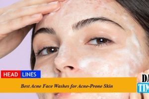 BestAcne Face Washes for Acne-Prone Skin