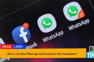 How to Use Dual WhatsApp and Facebook in One Smartphone?