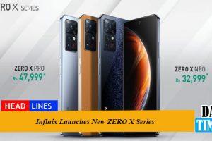 Infinix Launches New ZERO X Series